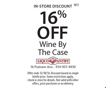 In-Store Discount - 16% Off Wine By The Case. Offer ends 12/18/16. Discount based on single bottle price. Some restrictions apply, check in store for details. Not valid with other offers, prior purchases or on delivery.