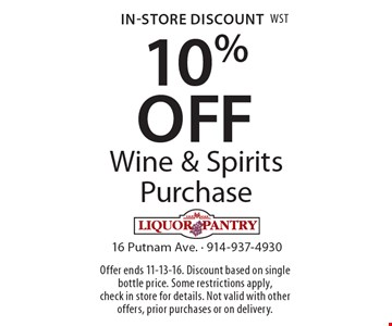 In-Store Discount 10% OFF Wine & Spirits Purchase. Offer ends 11-13-16. Discount based on single bottle price. Some restrictions apply, check in store for details. Not valid with other offers, prior purchases or on delivery.