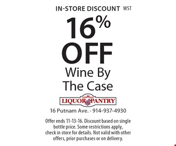 In-Store Discount 16% OFF Wine By The Case. Offer ends 11-13-16. Discount based on single bottle price. Some restrictions apply, check in store for details. Not valid with other offers, prior purchases or on delivery.