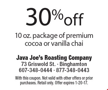 30% off 10 oz. package of premium cocoa or vanilla chai. With this coupon. Not valid with other offers or prior purchases. Retail only. Offer expires 1-20-17.