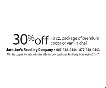 30%off 10 oz. package of premium cocoa or vanilla chai. With this coupon. Not valid with other offers or prior purchases. Retail only. Offer expires 3-3-17.