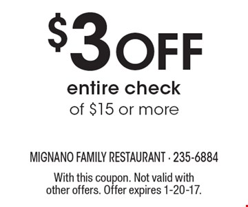 $3 off entire check of $15 or more. With this coupon. Not valid with other offers. Offer expires 1-20-17.