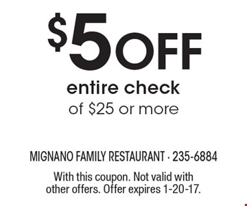 $5 off entire check of $25 or more. With this coupon. Not valid with other offers. Offer expires 1-20-17.