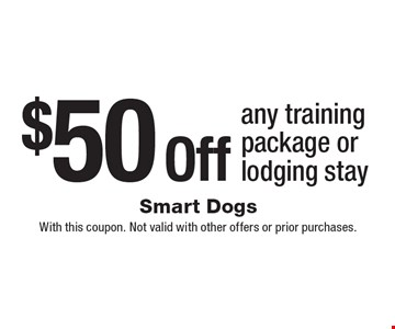 $50 Off any training package or lodging stay. With this coupon. Not valid with other offers or prior purchases.