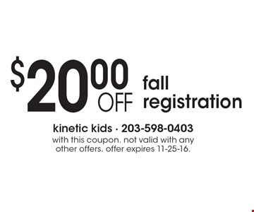 $20.00 OFF fall registration. with this coupon. not valid with any other offers. offer expires 11-25-16.