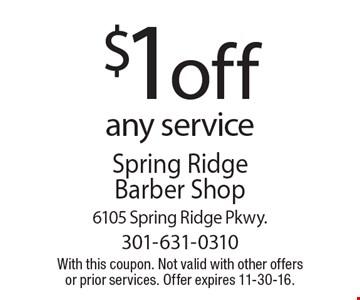 $1off any service. With this coupon. Not valid with other offersor prior services. Offer expires 11-30-16.