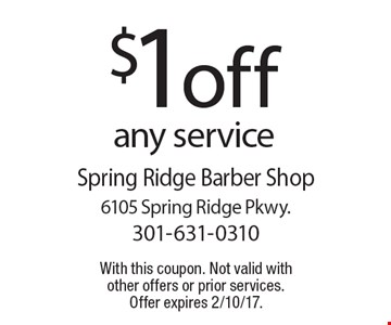 $1off any service. With this coupon. Not valid with other offers or prior services. Offer expires 2/10/17.
