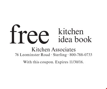 free kitchen idea book. With this coupon. Expires 11/30/16.