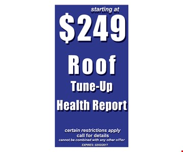 Starting at $249 Roof Tune-Up Health Report