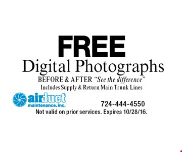 """FREE Digital Photographs BEFORE & AFTER """"See the difference"""" Includes Supply & Return Main Trunk Lines. Not valid on prior services. Expires 10/28/16."""