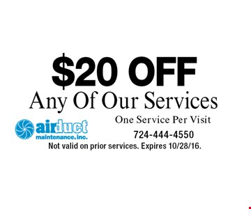 $20 OFF Any Of Our Services One Service Per Visit. Not valid on prior services. Expires 10/28/16.