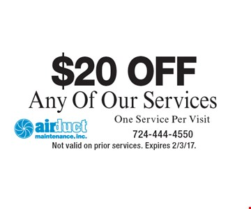 $20 OFF Any Of Our Services. One Service Per Visit. Not valid on prior services. Expires 2/3/17.
