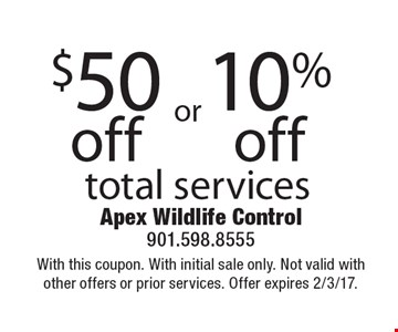 $50 off or 10% off total services. With this coupon. With initial sale only. Not valid with other offers or prior services. Offer expires 2/3/17.