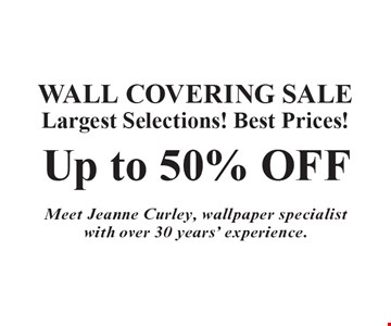 WALL COVERING SALE. Largest Selections! Best Prices! Up to 50% OFF. Meet Jeanne Curley, wallpaper specialist with over 30 years' experience.