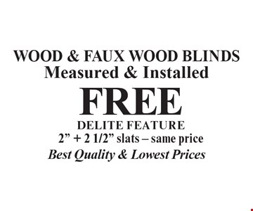 Best Quality & Lowest Prices. Wood & Faux Wood Blinds Measured & Installed Free. Delite feature 2