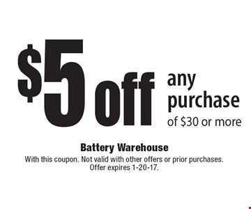 $5 off any purchase of $30 or more. With this coupon. Not valid with other offers or prior purchases.Offer expires 1-20-17.