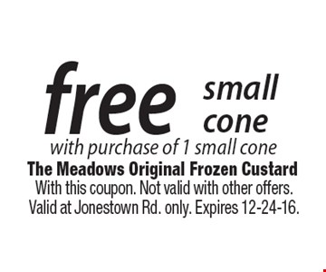 Free small cone with purchase of 1 small cone. With this coupon. Not valid with other offers. Valid at Jonestown Rd. only. Expires 12-24-16.