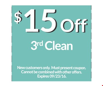 $15 off 3rd clean. New customers only. Must present coupon. Cannot be combined with other offers. Expires 11/4/16.