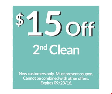 $15 off 2nd clean. New customers only. Must present coupon. Cannot be combined with other offers. Expires 11/4/16.