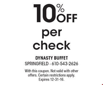 10% OFF per check. With this coupon. Not valid with other offers. Certain restrictions apply.Expires 12-31-16.