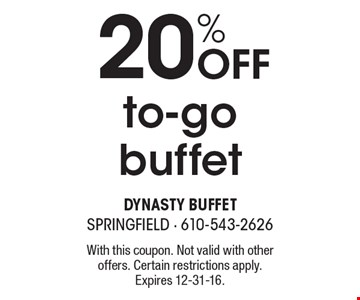20% OFF to-go buffet. With this coupon. Not valid with other offers. Certain restrictions apply.Expires 12-31-16.