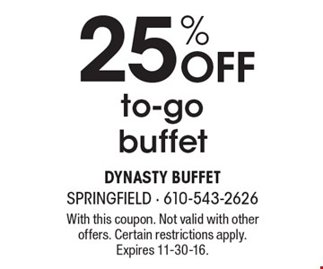 25% OFF to-go buffet. With this coupon. Not valid with other offers. Certain restrictions apply. Expires 11-30-16.