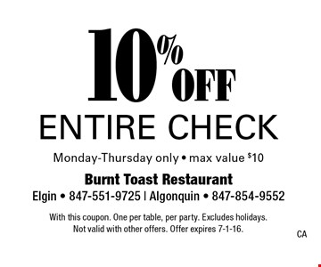 10% off entire check Monday-Thursday only • max value $10. With this coupon. One per table, per party. Excludes holidays. Not valid with other offers. Offer expires 7-1-16.CA