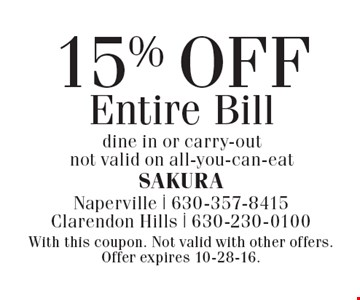 15% OFF Entire Bill dine in or carry-out, not valid on all-you-can-eat. With this coupon. Not valid with other offers. Offer expires 10-28-16.