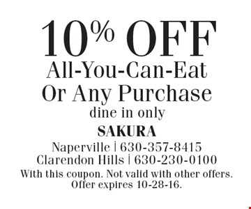 10% OFF All-You-Can-Eat Or Any Purchase dine in only. With this coupon. Not valid with other offers. Offer expires 10-28-16.