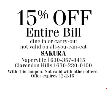 15% off entire bill. Dine in or carry-out. Not valid on all-you-can-eat. With this coupon. Not valid with other offers. Offer expires 12-2-16.