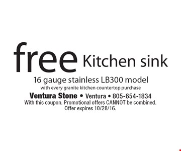 free Kitchen sink 16 gauge stainless LB300 model with every granite kitchen countertop purchase. With this coupon. Promotional offers CANNOT be combined. Offer expires 10/28/16.