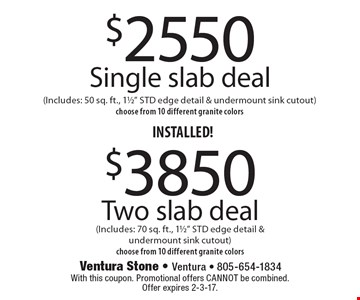 $2550 INSTALLED! Single slab deal (Includes: 50 sq. ft., 11/2