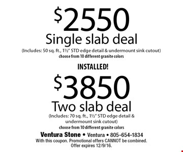 INSTALLED! $2550 Single slab deal (Includes: 50 sq. ft., 11/2
