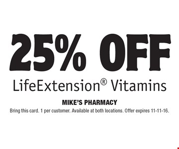 25% off Life Extension Vitamins. Bring this card. 1 per customer. Available at both locations. Offer expires 11-11-16.