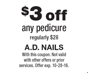 $3 off any pedicure regularly $28. With this coupon. Not valid with other offers or prior services. Offer exp. 10-28-16.