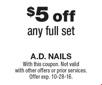 $5 off any full set. With this coupon. Not valid with other offers or prior services.Offer exp. 10-28-16.