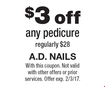 $3 off any pedicure regularly $28. With this coupon. Not valid with other offers or prior services. Offer exp. 2/3/17.