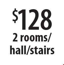 $128 for 2 rooms/hall/stairs. Offers expires 12-9-16.