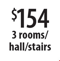 $154 for 3 rooms/hall/stairs. Offers expires 12-9-16.