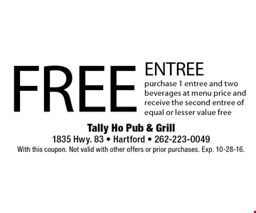 Free entree. Purchase 1 entree and two beverages at menu price and receive the second entree of equal or lesser value free. With this coupon. Not valid with other offers or prior purchases. Exp. 10-28-16.