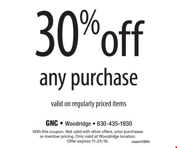 30% off any purchase. Valid on regularly priced items. With this coupon. Not valid with other offers, prior purchases or member pricing. Only valid at Woodridge location. Offer expires 11-23-16.