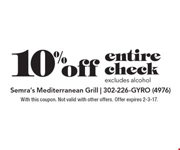 10% off entire check excludes alcohol. With this coupon. Not valid with other offers. Offer expires 2-3-17.