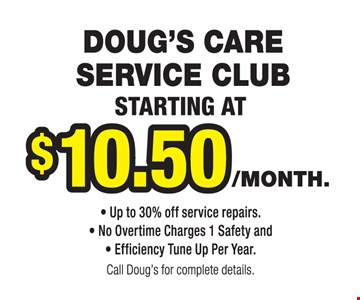 Doug's Care Service Club Starting at $10.50