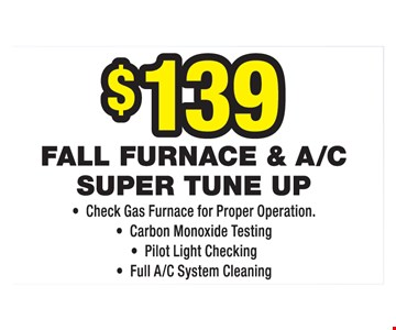 $139 fall furnace and a/c super tune up