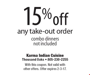 15% off any take-out order. Combo dinners not included. With this coupon. Not valid with other offers. Offer expires 2-3-17.