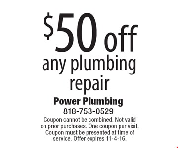 $50 off any plumbing repair. Coupon cannot be combined. Not valid on prior purchases. One coupon per visit. Coupon must be presented at time of service. Offer expires 11-4-16.