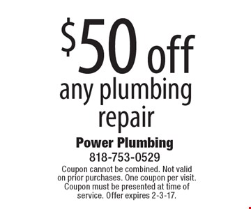 $50 off any plumbing repair. Coupon cannot be combined. Not valid on prior purchases. One coupon per visit. Coupon must be presented at time of service. Offer expires 2-3-17.
