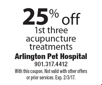 25% off 1st three acupuncture treatments. With this coupon. Not valid with other offers or prior services. Exp. 2/3/17.