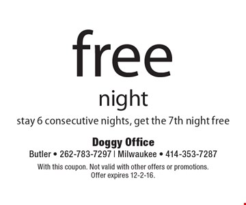 Free night. Stay 6 consecutive nights, get the 7th night free. With this coupon. Not valid with other offers or promotions. Offer expires 12-2-16.