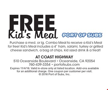 Free Kid's Meal. Purchase a med. or lg. Combo Meal to receive a Kid's Meal for free! Kid's Meal includes a 4